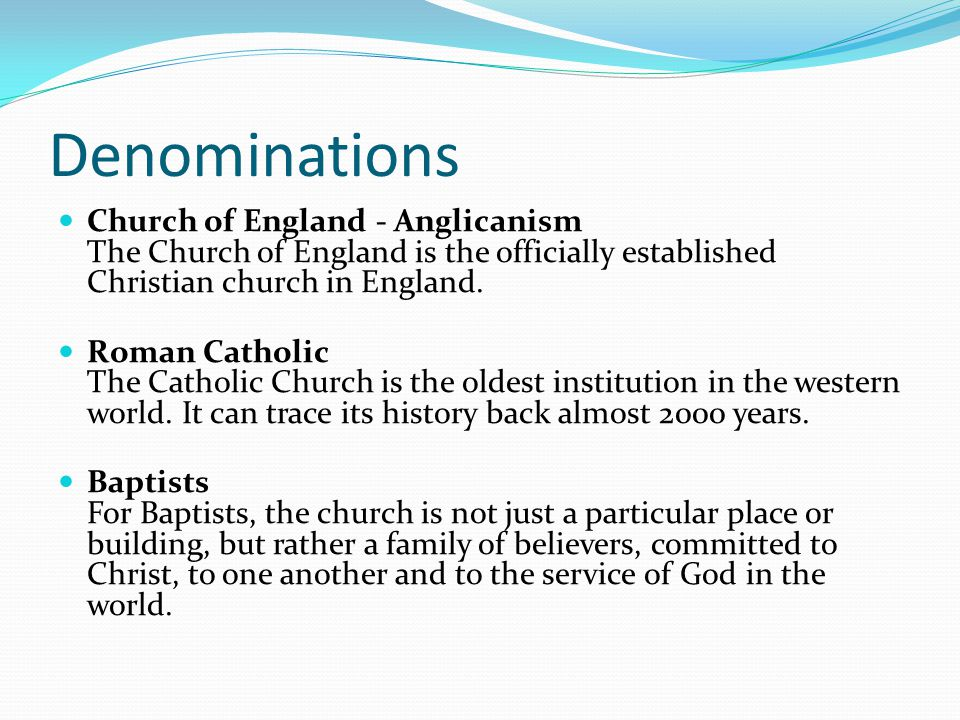Denominations Church of England - Anglicanism The Church of England is the officially established Christian church in England.