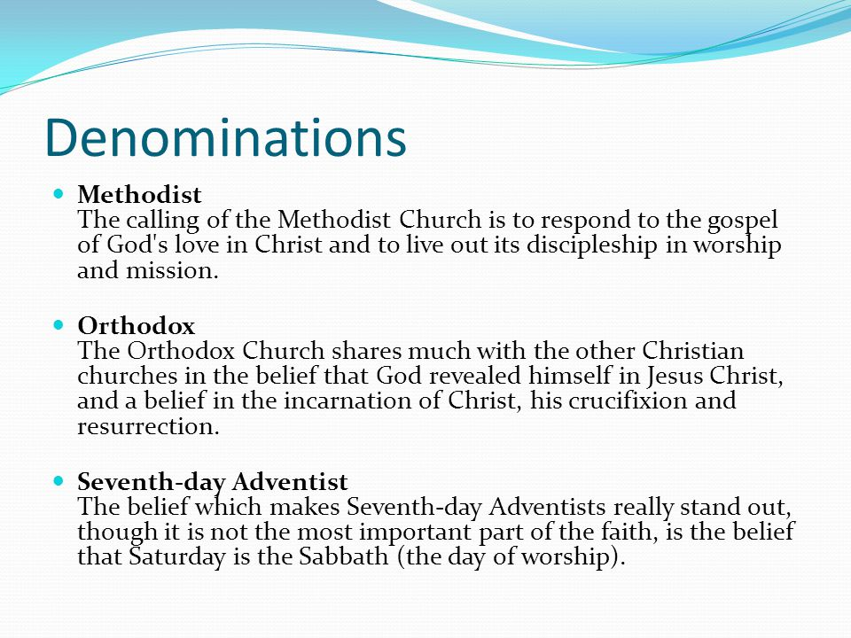 Denominations Methodist The calling of the Methodist Church is to respond to the gospel of God s love in Christ and to live out its discipleship in worship and mission.