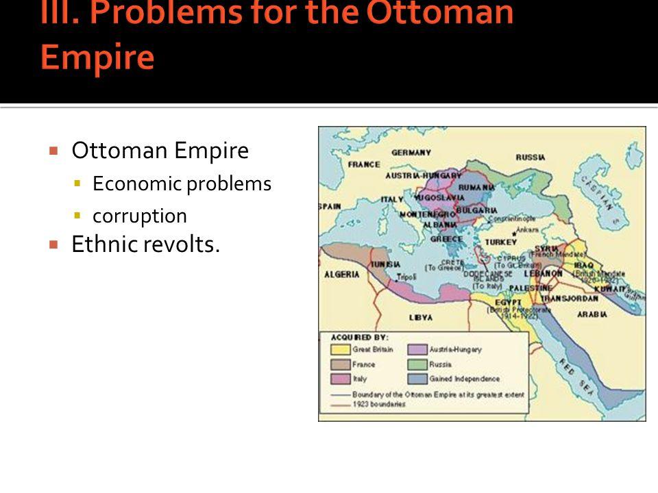 Ottoman Empire  Economic problems  corruption  Ethnic revolts.