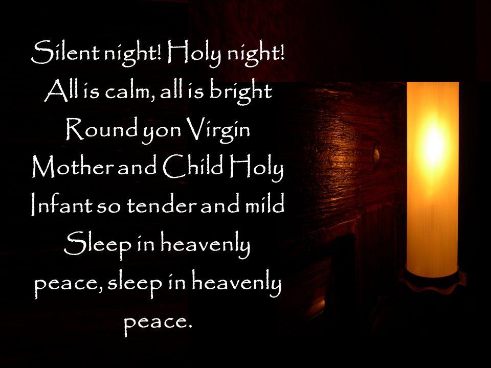 Silent night. Holy night.