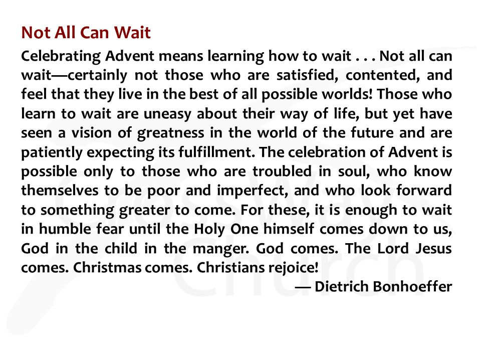 Not All Can Wait Celebrating Advent means learning how to wait...