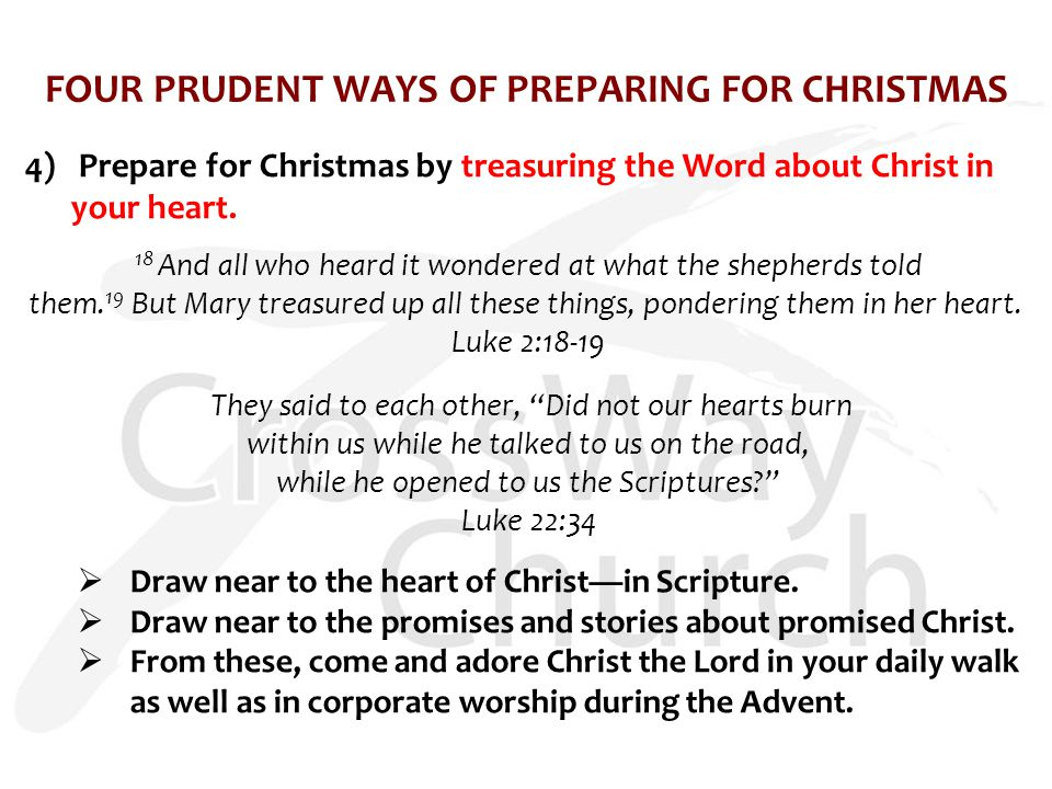 FOUR PRUDENT WAYS OF PREPARING FOR CHRISTMAS 4) Prepare for Christmas by treasuring the Word about Christ in your heart.