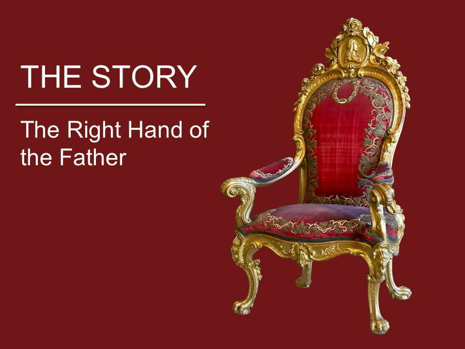 THE STORY The Right Hand of the Father