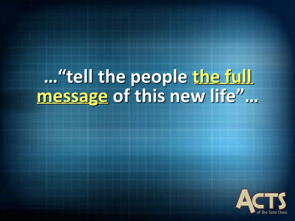 "…""tell the people the full message of this new life""…"