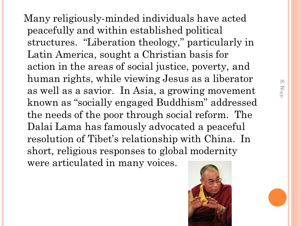"Many religiously-minded individuals have acted peacefully and within established political structures. ""Liberation theology,"" particularly in Latin Am"
