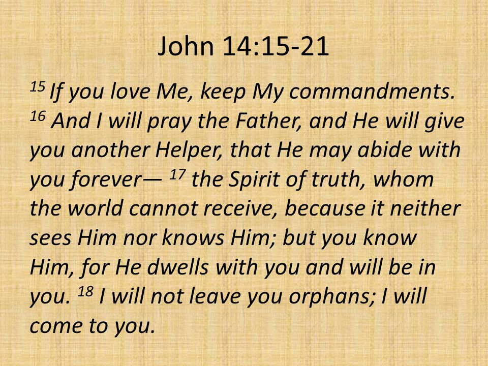 John 14: If you love Me, keep My commandments.