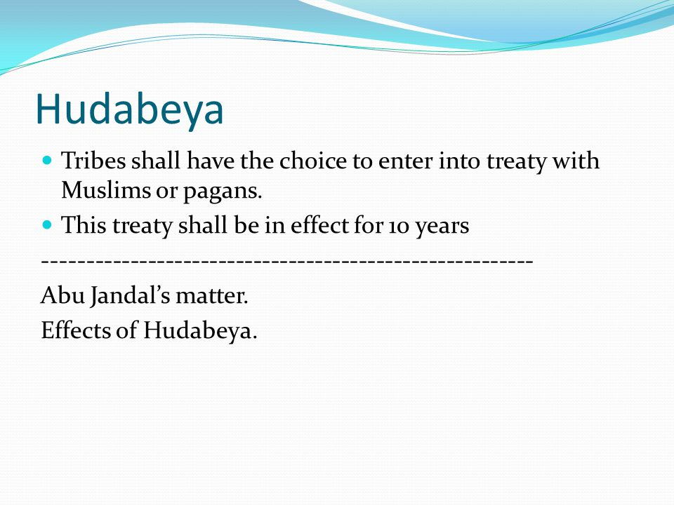 Hudabeya Tribes shall have the choice to enter into treaty with Muslims or pagans. This treaty shall be in effect for 10 years -----------------------