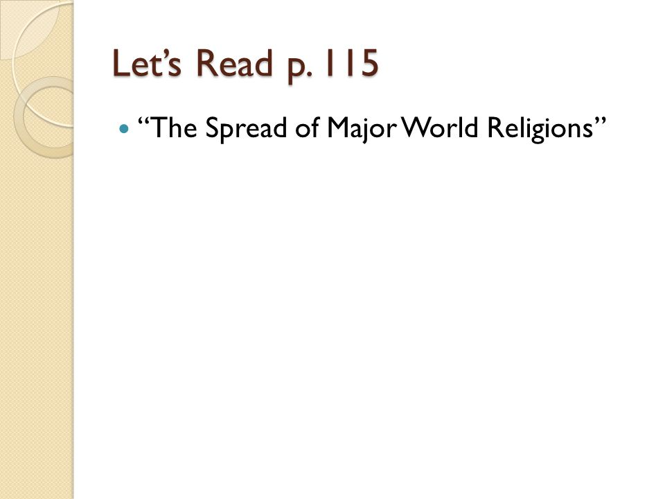 """Let's Read p. 115 """"The Spread of Major World Religions"""""""