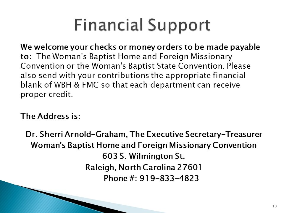 We welcome your checks or money orders to be made payable to: The Woman's Baptist Home and Foreign Missionary Convention or the Woman's Baptist State