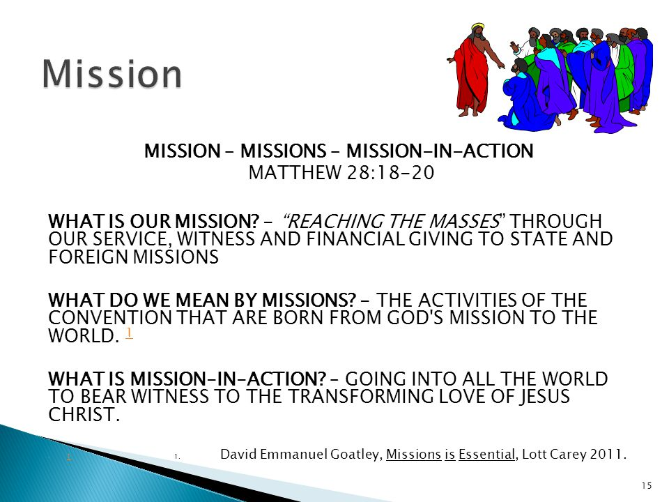 """MISSION – MISSIONS – MISSION-IN-ACTION MATTHEW 28:18-20 WHAT IS OUR MISSION? - """"REACHING THE MASSES"""" THROUGH OUR SERVICE, WITNESS AND FINANCIAL GIVING"""