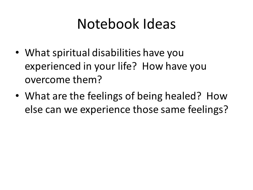 Notebook Ideas What spiritual disabilities have you experienced in your life.