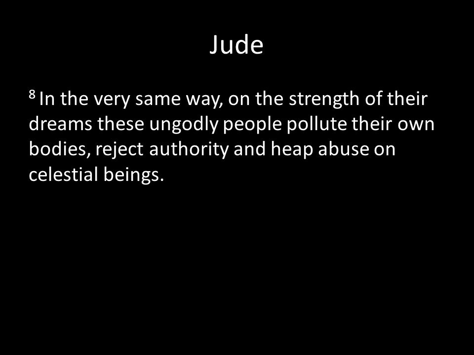 Jude 19 These are the people who divide you, who follow mere natural instincts and do not have the Spirit.