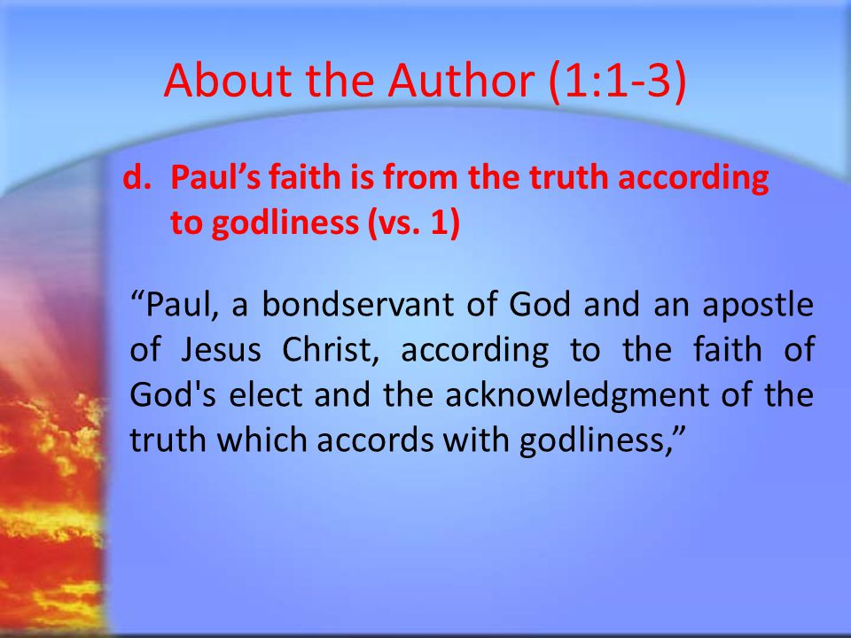 About the Author (1:1-3) e.Faith should drive hope of eternal life (vs.