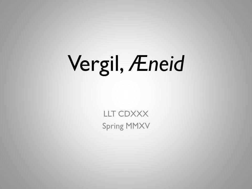 Vergil, Æneid LLT CDXXX Spring MMXV