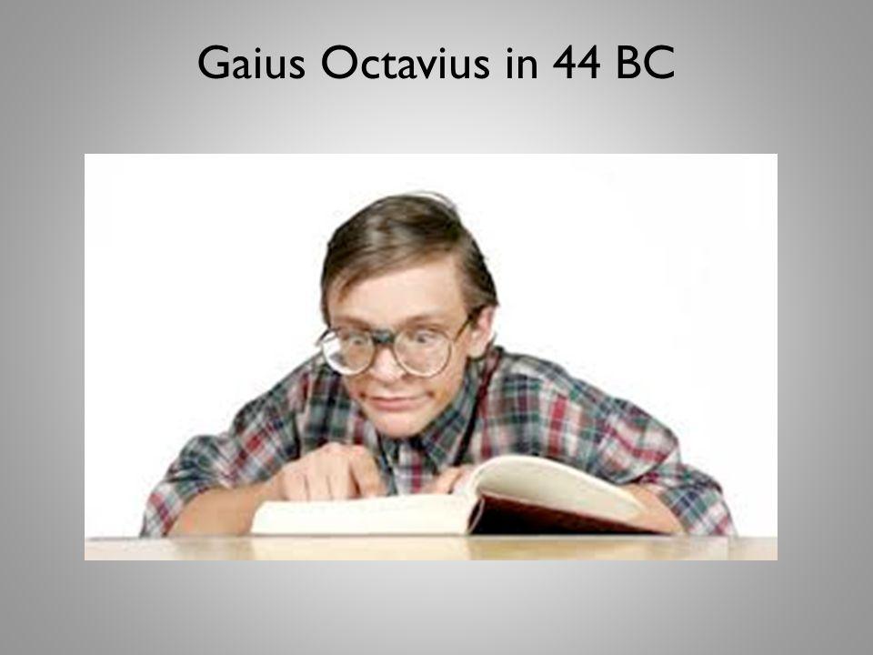 Gaius Octavius in 44 BC