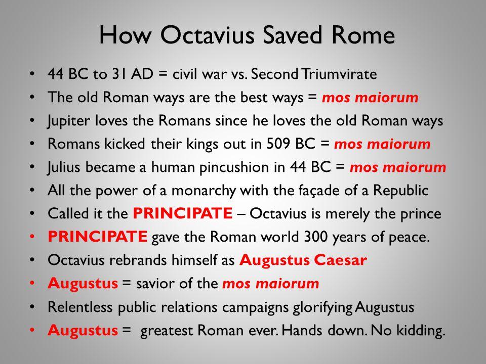 How Octavius Saved Rome 44 BC to 31 AD = civil war vs.