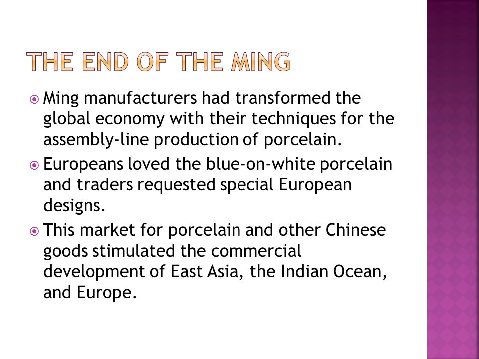  Ming manufacturers had transformed the global economy with their techniques for the assembly-line production of porcelain.