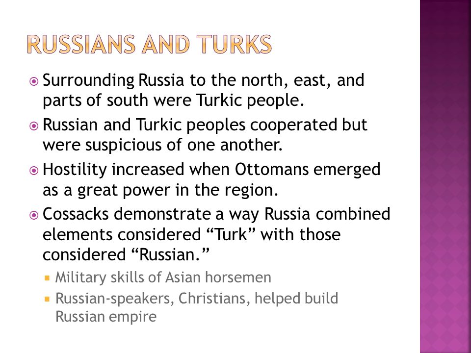  Surrounding Russia to the north, east, and parts of south were Turkic people.