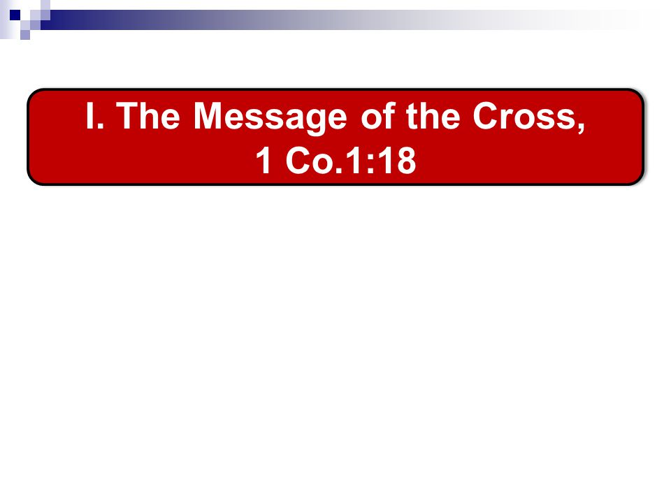 I. The Message of the Cross, 1 Co.1:18