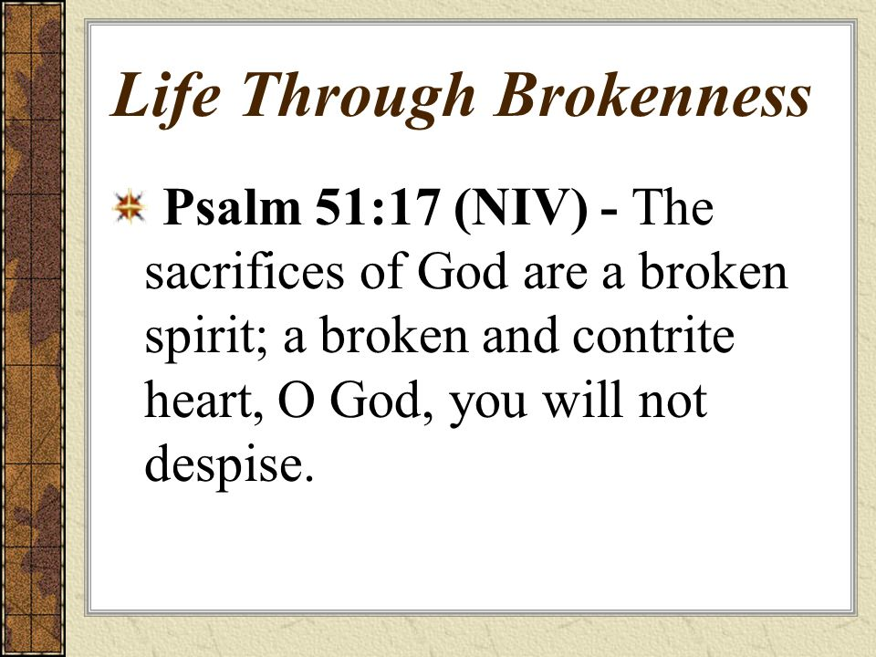 Life Through Brokenness The Condition of Our World The Condition of Our Heart Surrender To Our Savior