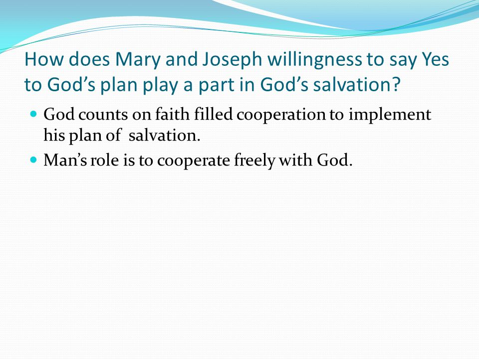 How does Mary and Joseph willingness to say Yes to God's plan play a part in God's salvation.