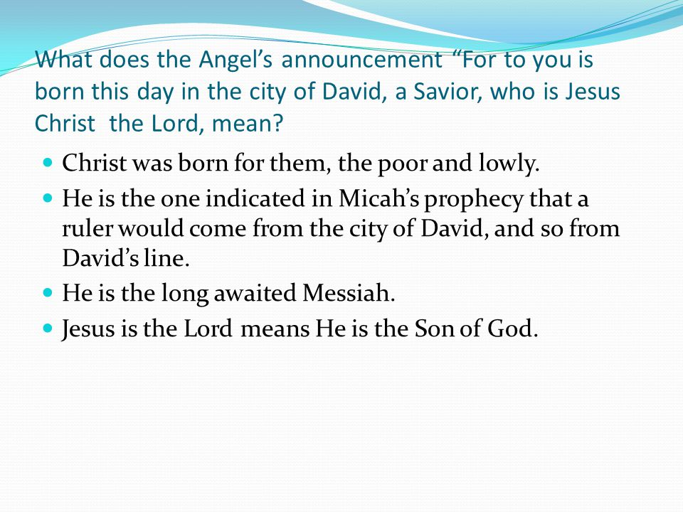 What does the Angel's announcement For to you is born this day in the city of David, a Savior, who is Jesus Christ the Lord, mean.
