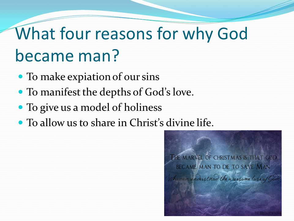 What four reasons for why God became man.