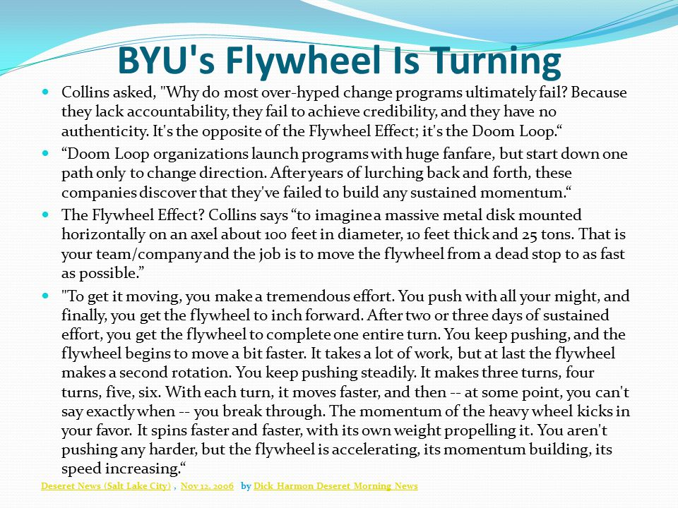 BYU s Flywheel Is Turning Collins asked, Why do most over-hyped change programs ultimately fail.
