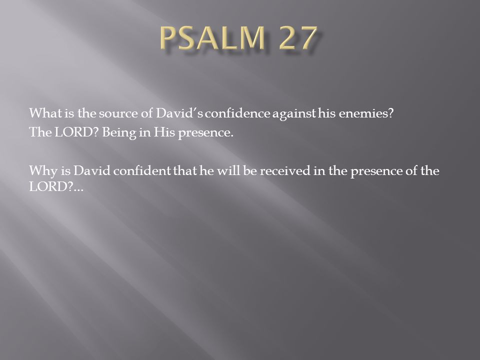 What is the source of David's confidence against his enemies.