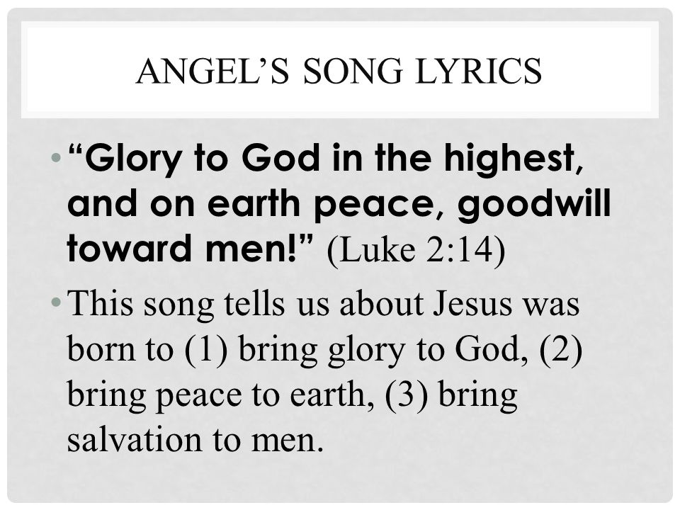 JESUS WAS BORN TO BRING GLORY TO GOD 1.Glory to God (Praise be to God, or honor be to God) that is, the praise of redeeming man is due to God.