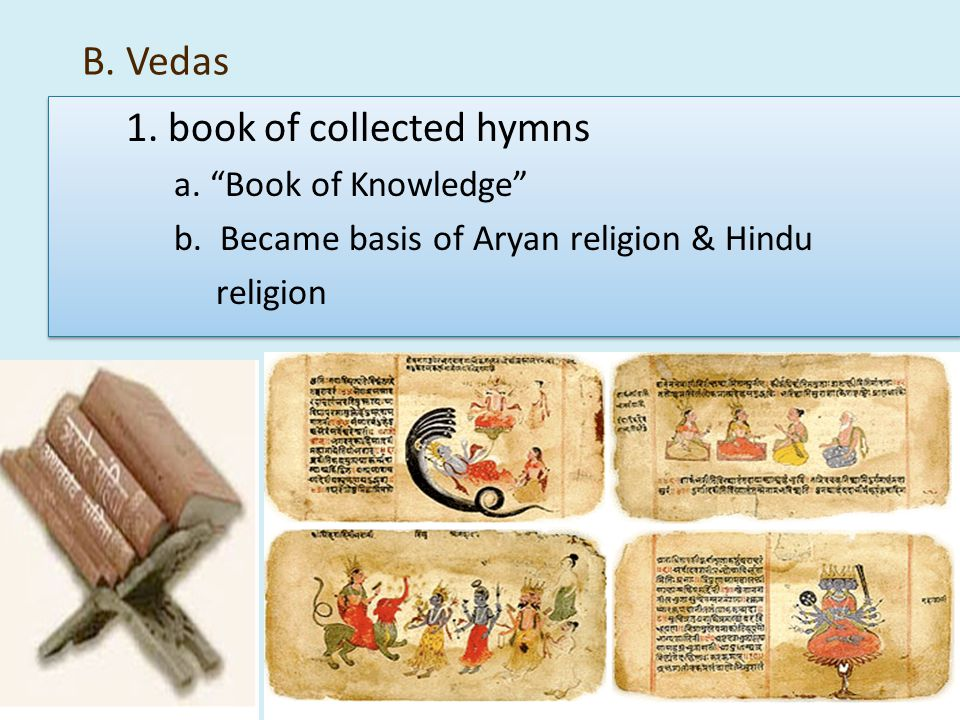 I. Hinduism A.Aryans invaded Indus and Ganges River valleys 1.