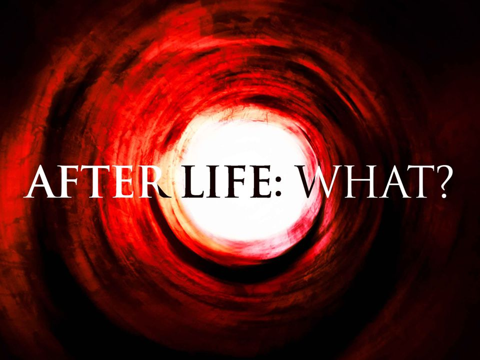 After Life for the Righteous: What.1. 1.Kingdom of Heaven 2.