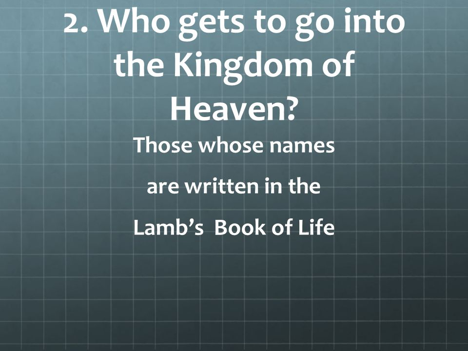 3.Who gets to go into the Lake of Fire.
