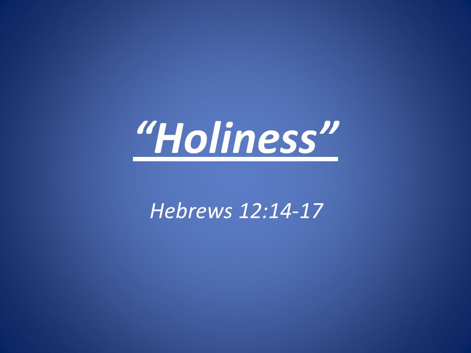 Hebrews 12:14-17