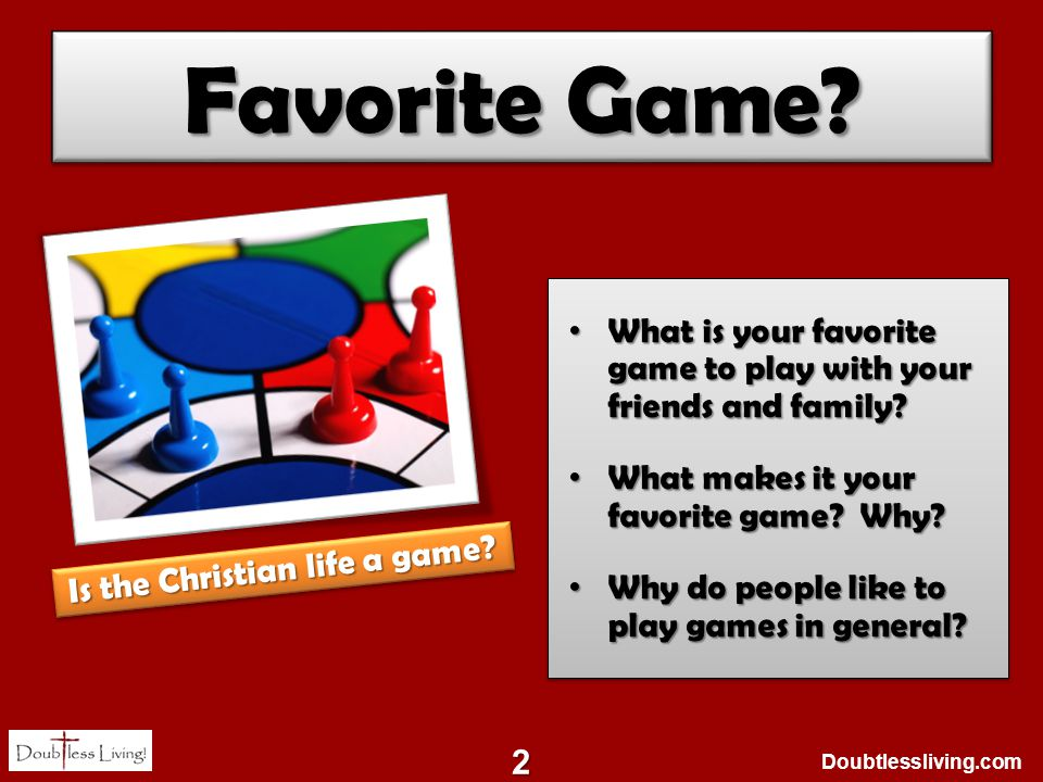Favorite Game? What is your favorite game to play with your friends and family? What is your favorite game to play with your friends and family? What