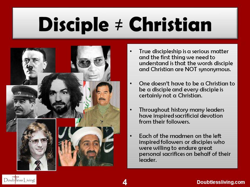 Doubtlessliving.com Disciple ≠ Christian 4