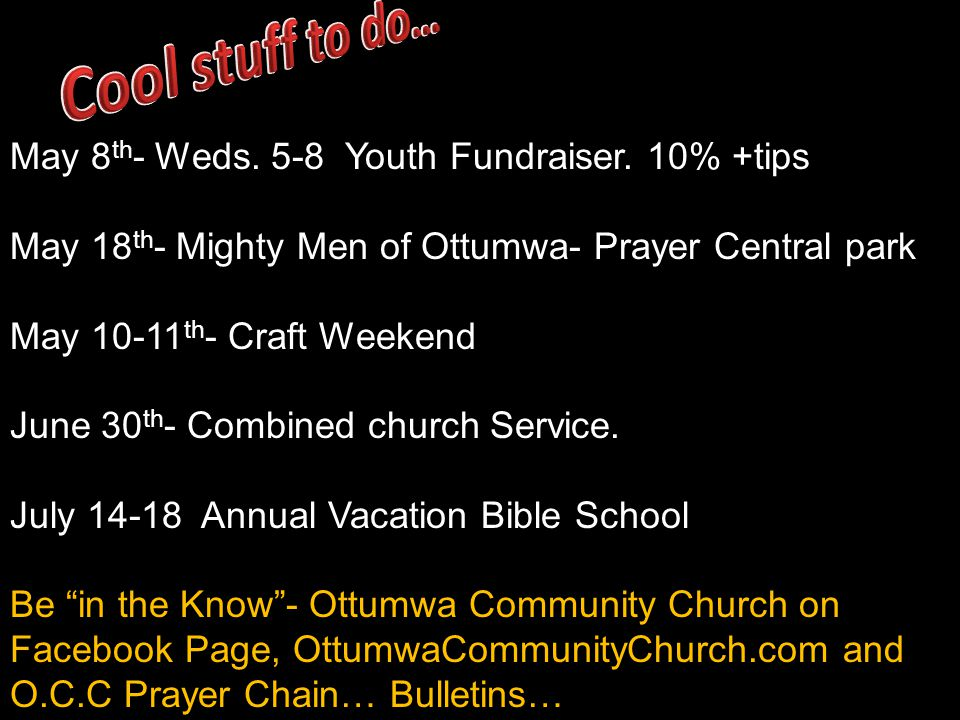 May 8 th - Weds. 5-8 Youth Fundraiser.