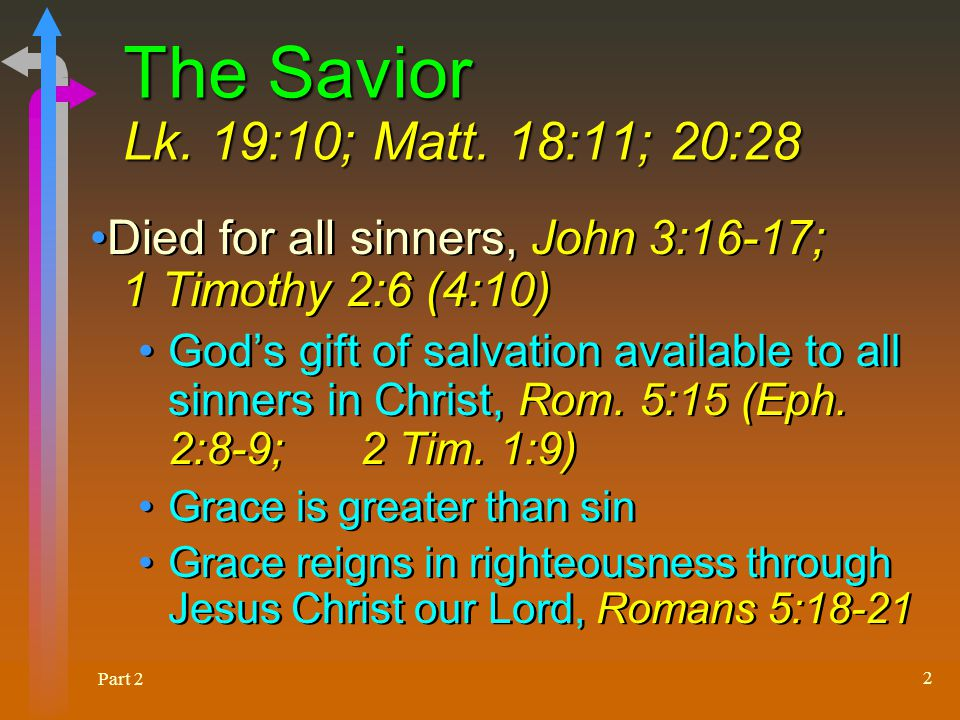 Part 2 2 The Savior Lk. 19:10; Matt.