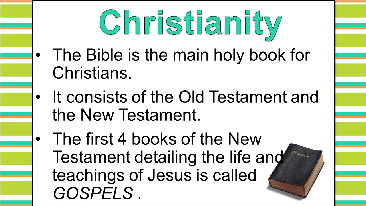 The Bible is the main holy book for Christians. It consists of the Old Testament and the New Testament. The first 4 books of the New Testament detaili