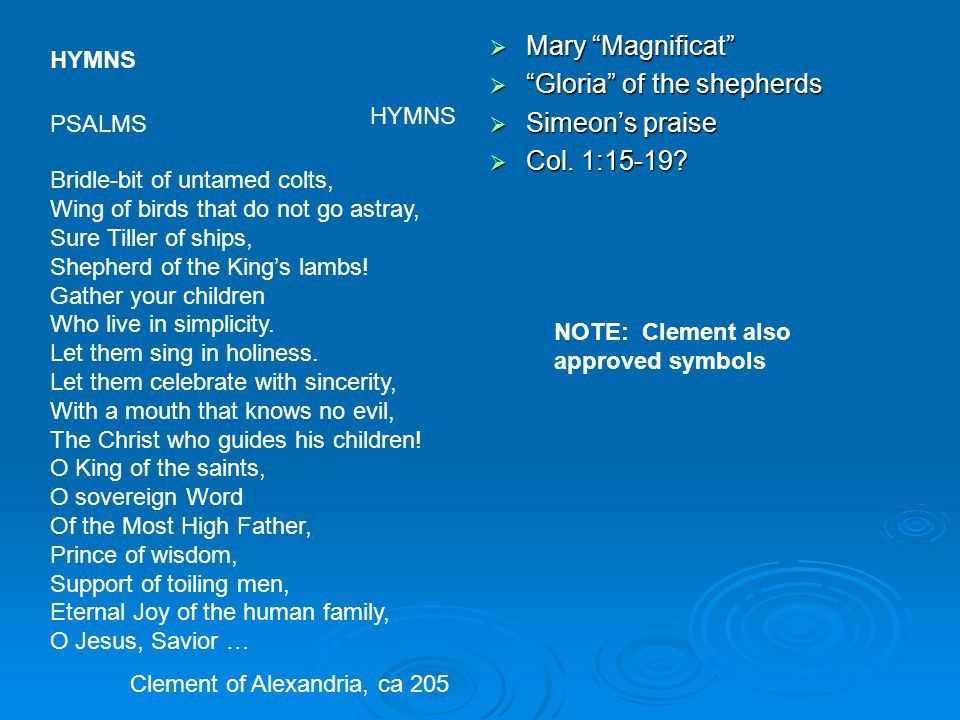 HYMNS PSALMS  Mary Magnificat  Gloria of the shepherds  Simeon's praise  Col.