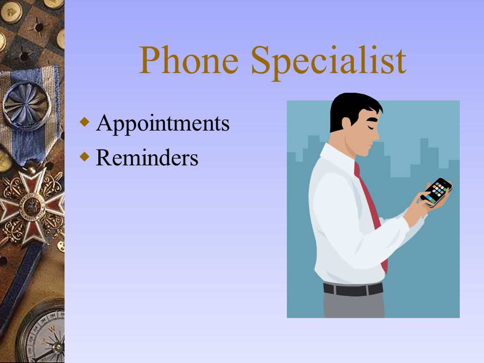 Phone Specialist  Appointments  Reminders