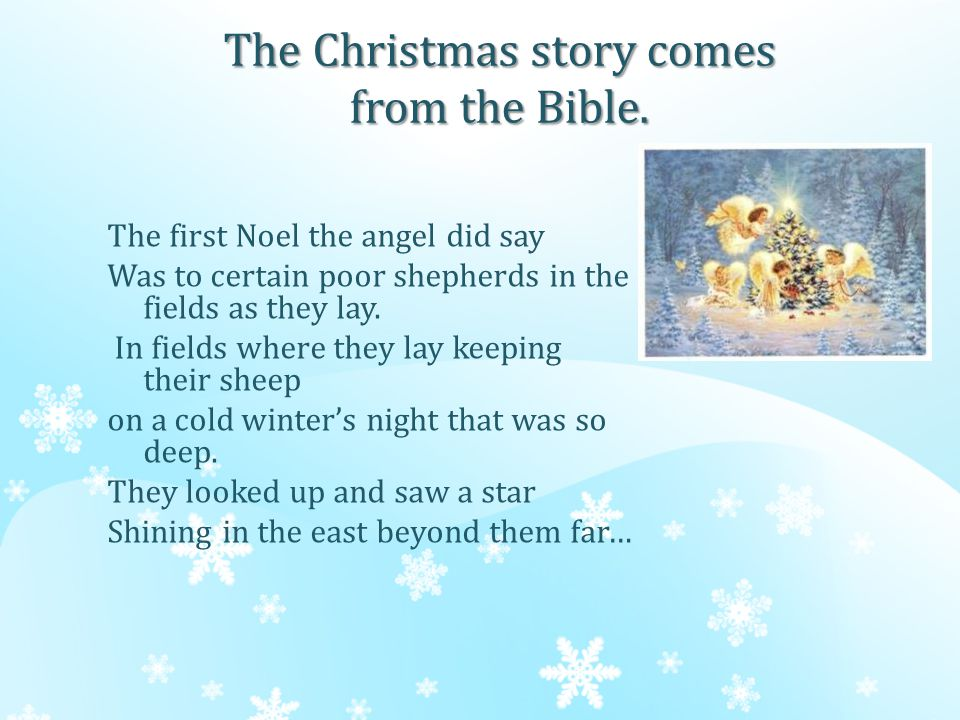 The shepherds went there to see JESUS.The baby JESUS was born in a stable.