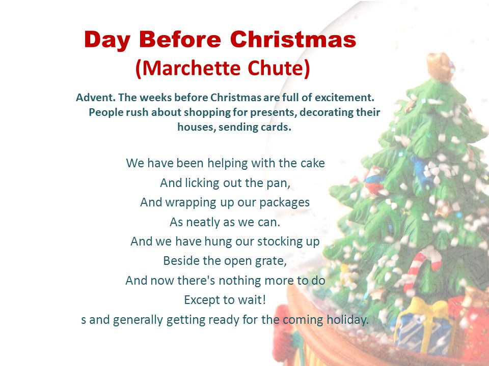Day Before Christmas (Marchette Chute) Advent. The weeks before Christmas are full of excitement.