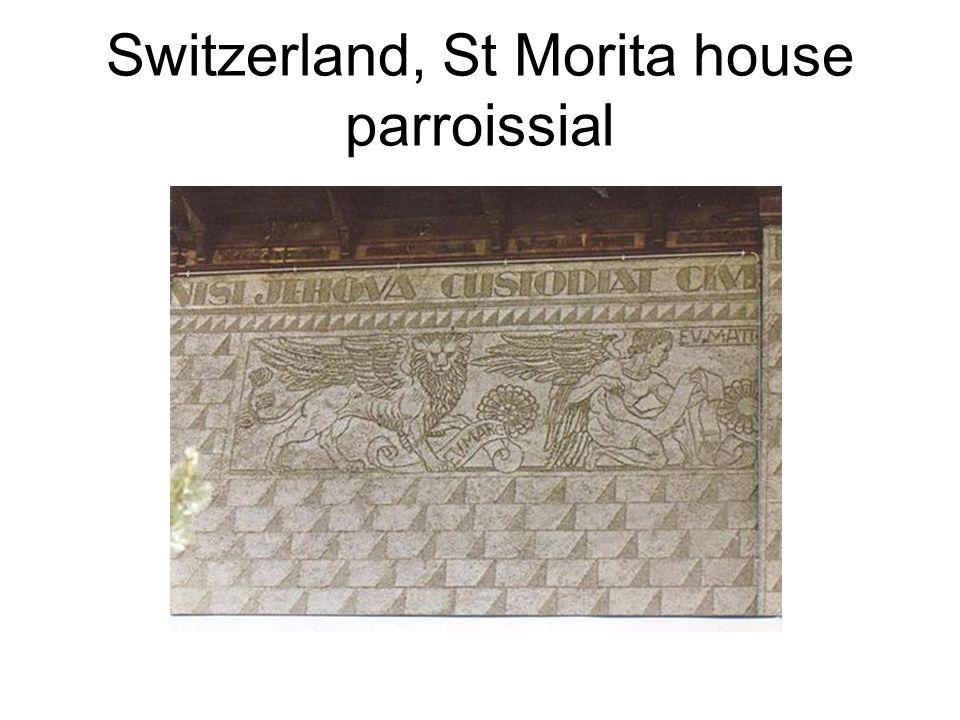 Switzerland, St Morita house parroissial