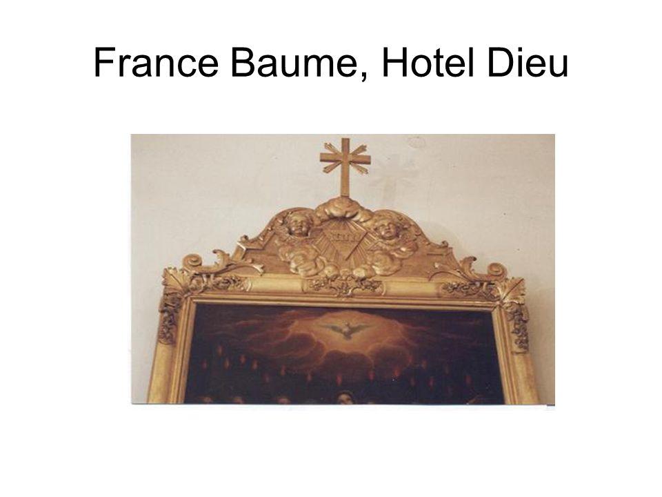 France Baume, Hotel Dieu