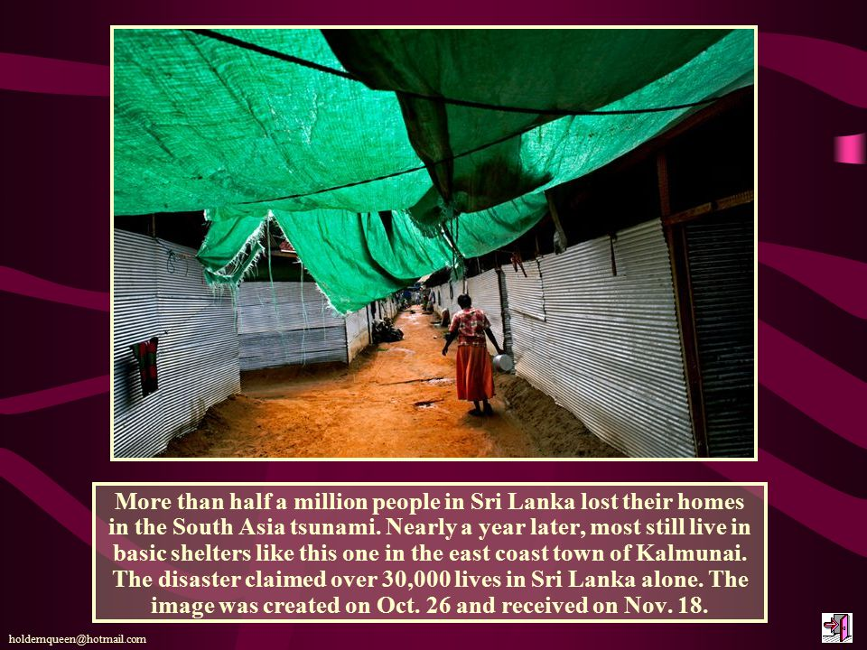 More than half a million people in Sri Lanka lost their homes in the South Asia tsunami.