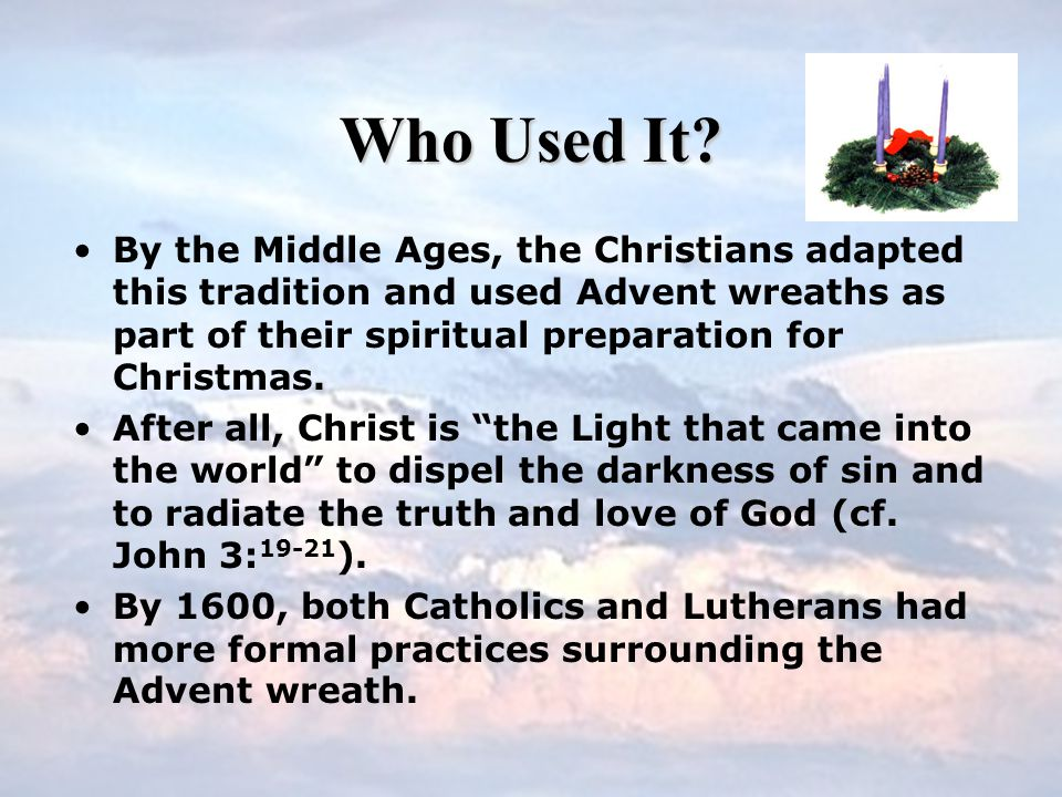 Where Did The Advent Wreath Come From? The origins are uncertain.The origins are uncertain. There is evidence of pre-Christian Germanic peoples using