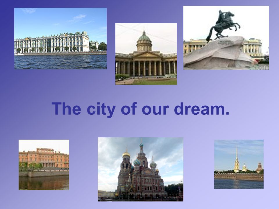 The city of our dream.