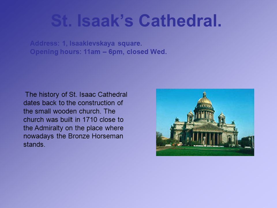 St. Isaak's Cathedral. Address: 1, Isaakievskaya square.