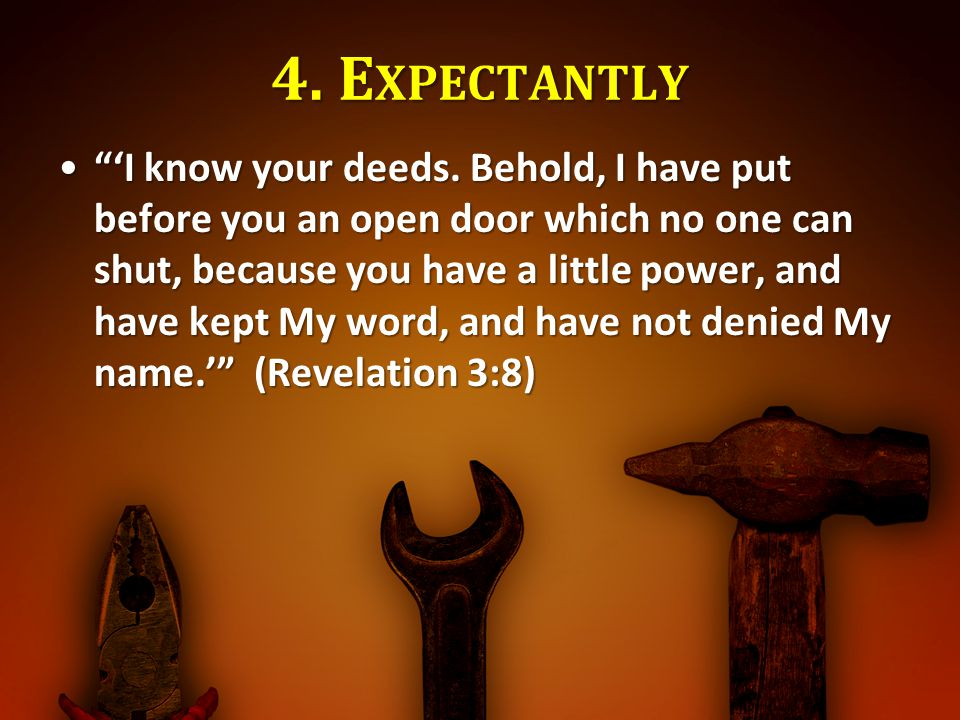 4. E XPECTANTLY 'I know your deeds.